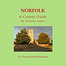 Norfolk: A County Guide: Barnaby's Relocation Guides S, Book 5 Audiobook by Nicholas James Narrated by Damien Connolly