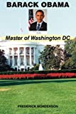 img - for Barack Obama - Master of Washington DC book / textbook / text book