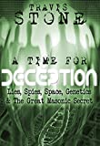 A Time for Deception: Lies, Spies, Space, Genetics, & The Great Masonic Secret