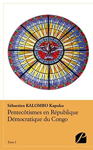 Pentecôtismes en République Démocratique du Congo - Tome I: Conditions et pertinence du dialogue entre Églises protestantes sur la mission aujourd'hui