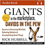 Giants in the Marketplace, Davids in the Pew: How Any Christian Can Change the World | Rick Hubbell