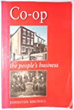 Co-op: The People's Business Johnston Birchall