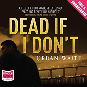 Dead If I Don't | [Urban Waite]