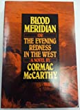 Blood Meridian, Or, the Evening Redness in the West (0880010924) by McCarthy, Cormac
