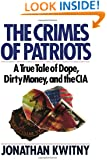 The Crimes of Patriots: A True Tale of Dope, Dirty Money, and the CIA