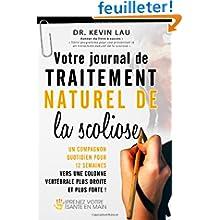 Votre journal de traitement naturel de la scoliose: Un compagnon quotidien pour 12 semaines vers une colonne vertébrale...