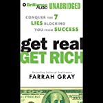 Get Real, Get Rich: Conquer the 7 Lies Blocking You from Success | Farrah Gray