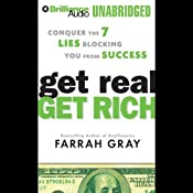 Get Real, Get Rich: Conquer the 7 Lies Blocking You from Success | [Farrah Gray]