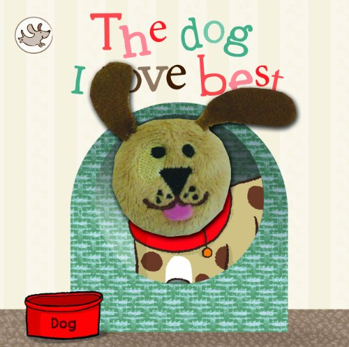Little Learners - The Dog I Love Best (Little Learners Finger Puppet)
