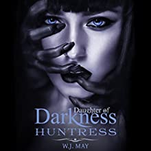Huntress: Vampire Hybrid Paranormal Fantasy Romance: Daughters of Darkness: Victoria's Journey, Book 2 Audiobook by W. J. May Narrated by Spencer Pierson