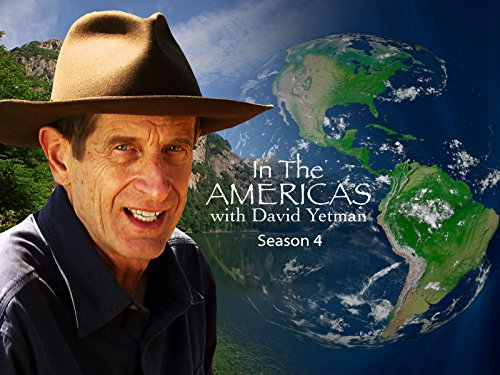 In the Americas with David Yetman - Season 4