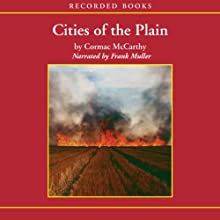 Cities of the Plain: The Border Trilogy, Book 3 (       UNABRIDGED) by Cormac McCarthy Narrated by Frank Muller