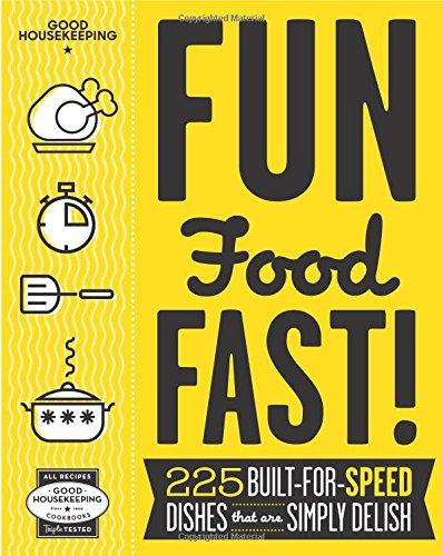 good-housekeeping-fun-food-fast-225-built-for-speed-dishes-that-are-simply-delish