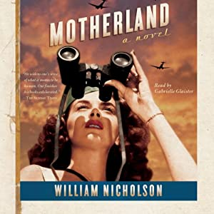 Motherland: A Novel | [William Nicholson]
