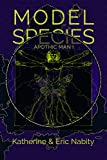 Model Species: The Apothic Edition (The Apothic Man Book 1)