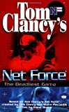 The Deadliest Game (Tom Clancy's Net Force; Young Adult) (0425161749) by Tom Clancy; Steve Pieczenik; Bill McCay