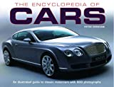 The Encyclopedia of Cars: An Illustrated Guide to Classic Motorcars with 600 Photographs (0754822850) by Henshaw, Peter