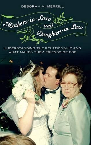Mothers-in-Law and Daughters-in-Law: Understanding the Relationship and What Makes Them Friends or Foe