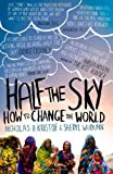 img - for Half The Sky: How to Change the World by Kristof. Nicholas D. ( 2010 ) Paperback book / textbook / text book