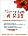 Worry Less, Live More: The Mindful Wa...
