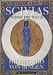 Hildegard von Bingen: SCIVIAS - Wisse...