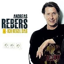 Ich regel das (       ungekürzt) von Andreas Rebers Gesprochen von: Andreas Rebers