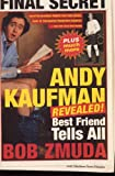 Andy Kaufman Revealed!: Best Friend Tells All by Bob Zmuda