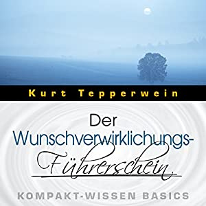Der Wunschverwirklichungs-Führerschein (Kompakt-Wissen Basics) Hörbuch