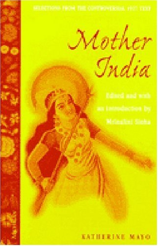 Mother India: Selections from the Controversial 1927...