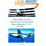 KITES, BIRDS & STUFF - Over 150 Years of BRITISH Aviation - Makers & Manufacturers - Volume 3 - P to Z