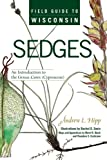 img - for Field Guide to Wisconsin Sedges: An Introduction to the Genus Carex (Cyperaceae) book / textbook / text book