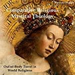 Comparative Religious Mystical Theology: Out-of-Body Travel in World Religion | Marilynn Hughes