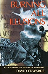 Burning All Illusions: Guide to Personal and Political Freedom