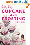 Cupcake and Frosting Recipes: The Beg...