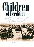 Children of Perdition: Melungeons and the Struggle of Mixed America