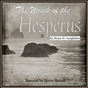 The Wreck of the Hesperus | [Henry Wadsworth Longfellow]