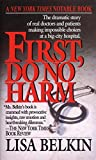 img - for First, Do No Harm: The Dramatic Story of Real Doctors and Patients Making Impossible Choices at a Big-City Hospital book / textbook / text book