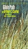 Glide Path (0156348004) by Clarke, Arthur Charles