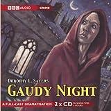 Gaudy Night: A Full-Cast BBC Radio Drama (BBC Radio Collection) ~ Dorothy L. Sayers