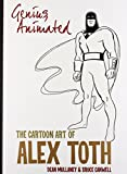 Genius, Animated: The Cartoon Art of Alex Toth