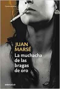 La Muchacha De S Bragas De Oro (Spanish Edition): Juan Marse