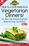 How to Cook Delicious Vegetarian Dinn...