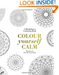 Colour Yourself Calm: A Mindfulness C...