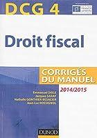 DCG 4 - Droit fiscal 2014/2015 - 8e édition - Corrigés du manuel