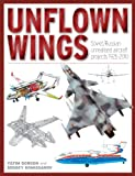 Unflown Wings: Soviet/Russian Unrealised Aircraft Projects 1925-2010