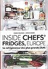 Inside Chefs' Fridges, Europe.  Le r�frig�rateur des plus grands chefs par Solomon