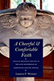 A Cheerful and Comfortable Faith: Anglican Religious Practice in the Elite Households of Eighteenth-Century Virginia (0300124694) by Winner, Lauren F.