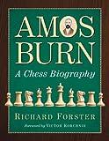 Amos Burn: A Chess Biography (2 volume set)