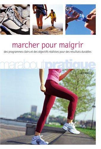 Marcher pour maigrir (French Edition)