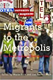 img - for Migrants To the Metropolis: The Rise of Immigrant Gateway Cities (Space, Place and Society) book / textbook / text book